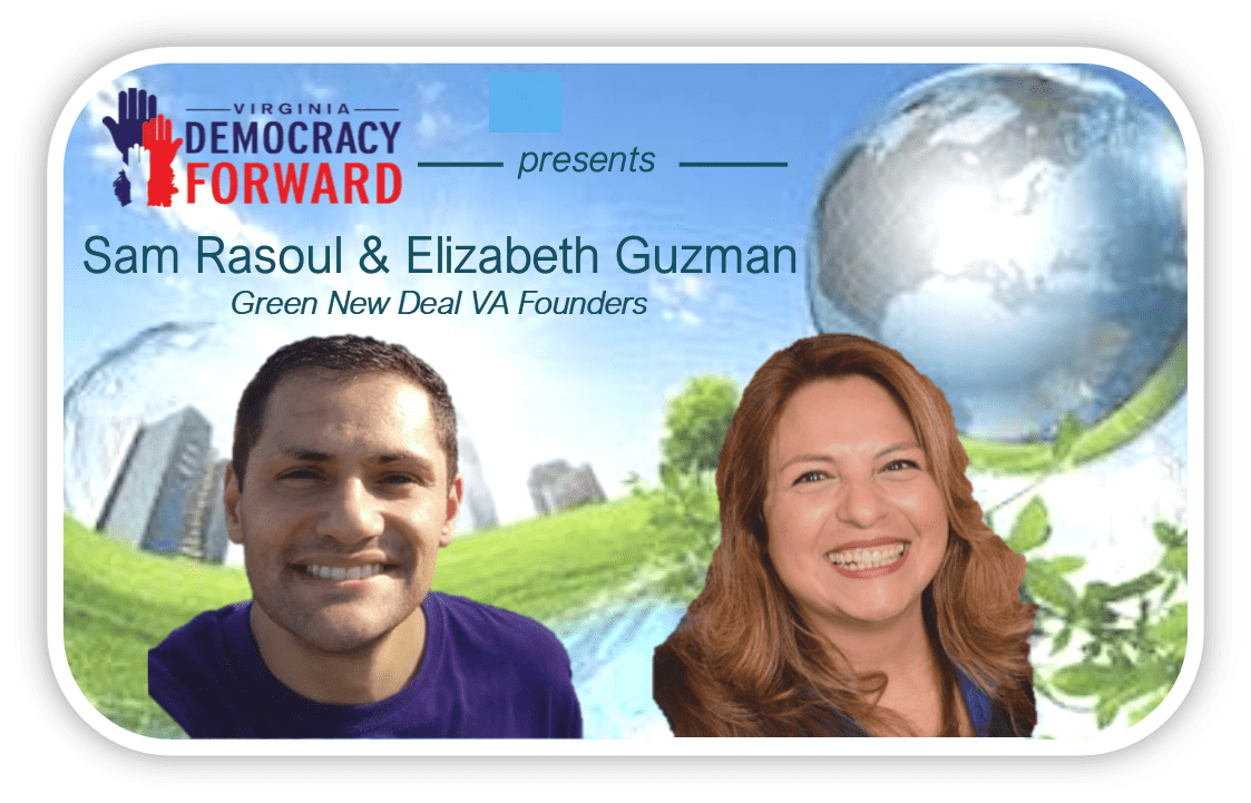 Green New Deal VA Pie in the Sky or Survival Necessity? With Delegates Sam Rasoul & Elizabeth Guzman