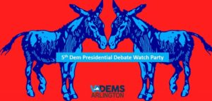 5th Dem Presidential Debate Watch Party @ Ireland's Four Courts | Arlington | VA | United States