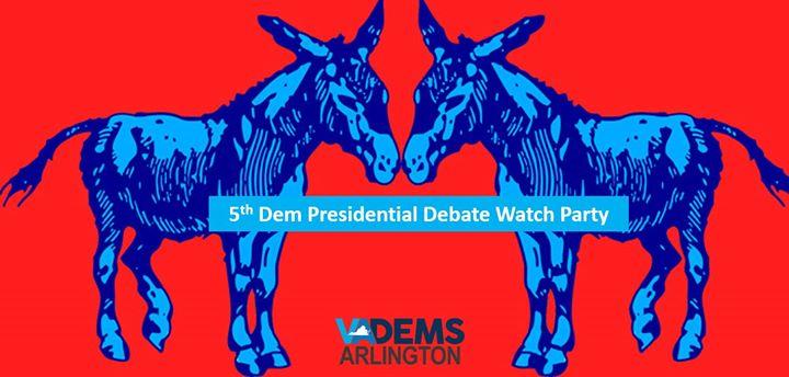 5th Dem Presidential Debate Watch Party