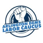 Arlington Dems Labor Caucus