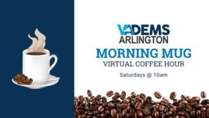 Morning Mug: Virtual Coffee Hour @ Arlington Dems | Arlington | VA | United States